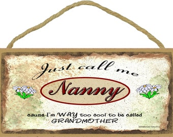 """Just Call Me NANNY  I'm Way Too COOL For Grandmother Grandparent 5"""" x 10"""" Daisy Daisies Wall SIGN Plaque"""