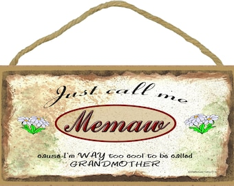 "Just Call Me MEMAW I'm Way Too COOL To Be Called Grandmother Grandparent 5"" x 10"" Daisy Daisies Wall SIGN Plaque"