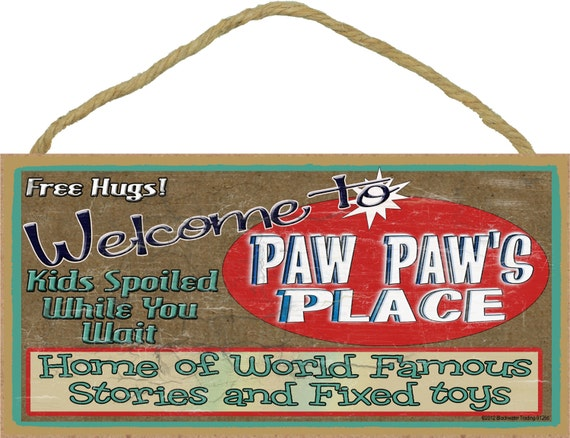"Welcome To PAW PAW'S Place Home of World Famous Stories and Fixed Toys Grandpa 5"" x 10"" Wall SIGN Plaque"