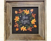 Give Thanks Sign, Framed Art in Rustic Barn Wood, Tole Painted, Autumn Leaves in Orange, Yellows, Reds and Greens, Autumn Fall Sign, Acorns
