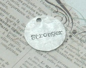 Sterling Silver  Hand Stamped Disk - Stronger - Add On For Design Your Own By Inspired Jewelry Designs