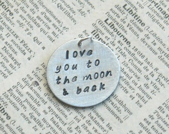 Love You To The Moon & Back Copper -Sterling Charm-Necklace Bracelet- Inspired Jewelry Designs- Mom-Daughter-Granddaughter Gift-Hand Stamped