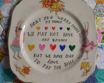 We Have Our Love To Pay The Bills Vintage Illustrated Plate