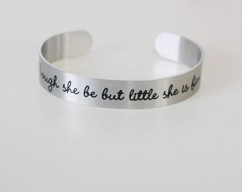 "though she be but little she is fierce 1/2"" aluminum cuff"