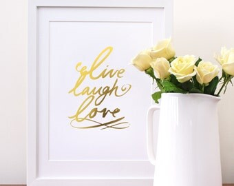 Typographic print - Live laugh love - Gold foil print. Gold quote print/ modern wall art / type love print / gold foiled art print