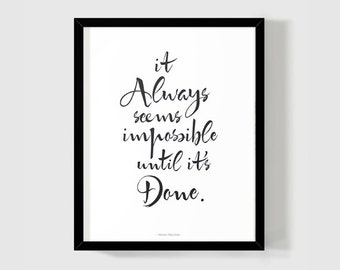 Sale: Motivational Inspirational 8x10 Poster It Always Seems Impossible Until It's Done. Nelson Mandela Quote. Black and White Wall Decor