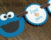 Sesame Street Inspired. Just Born/0-12 mos Picture Hanging Banner. Cookie Monster First Birthday Banner. Blue. Cookies and Milk. Cowabunga.