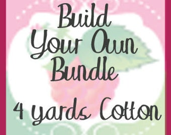 Build Your Own Bundle, 4 Yards