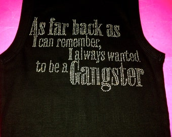 As Far Back As I can remember I always Wanted to Be a gangster / Funny Bridesmaid Shirts / Funny Bride Shirt / Bachelorette Rhinestone Shirt