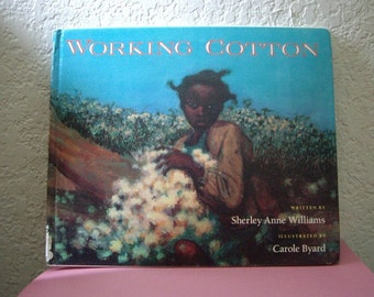Book: WORKING COTTON, 1st ed, 1992 Hardcover Caldecott Honor