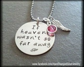 Custom Hand Stamped Necklace If Heaven Wasn't So Far Away Loved One Passing In Memory