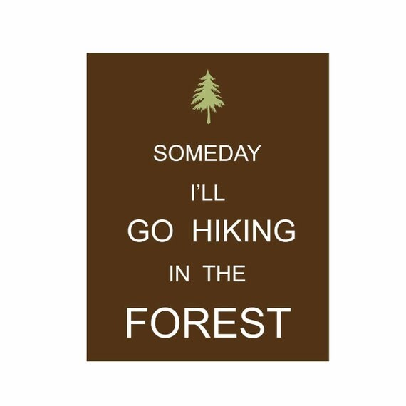 Kids Wall Art Children's Art Print Poster Typography, Woodland Nursery Print, Adventures, Tree, Hiking, Someday I'll Go Hiking in the Fores