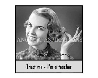 Magnet - Trust me ... I'm a teacher - Retro Woman Teacher Colleague Vintage Humor Funny Gift