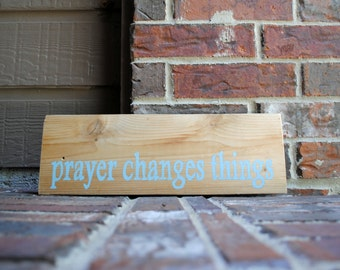 prayer changes things - hand painted sign on reclaimed wood