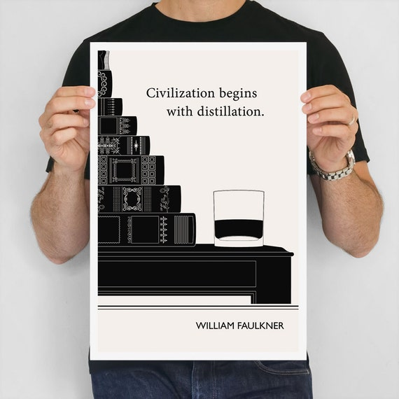 Civilization begins with distillation.