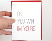 I Love You Card - Valentines Day Card - Funny Valentines Card - Ok. You Win. I'm Yours.
