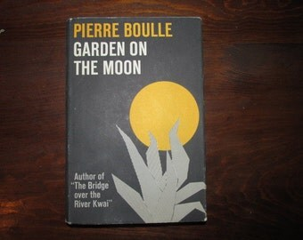 Pierre Boulle Garden On The Moon 1st Edition 5th Printing 1965 Vanguard w/ DJ