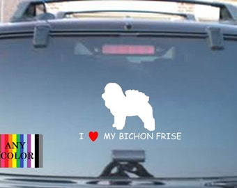 I love my Bichon Frise --choose size & personalization-  dog vinyl decal car laptop sticker wall art  All colors available