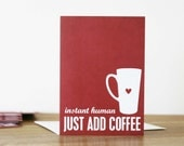 Funny Coffee Greeting Card - Instant Human Just Add Coffee - Red Dots Card - Coffee Lover