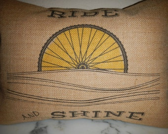 Ride and Shine bicycle Burlap Pillow, Cyclist,  Bikes, INSERT INCLUDED