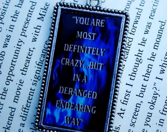Book Quote Pendant - Kate Daniels Series - Magic Rises - Sarcasm - Crazy - Deranged - Endearing - Book Swag - Literary Jewelry -