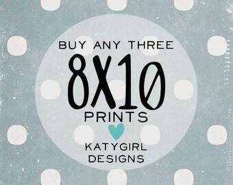 THREE 8x10 Prints - You Choose