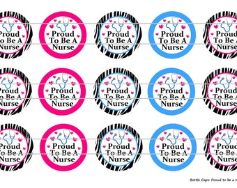 """15 Proud to be a Nurse 1 Digital Download for 1"""" Bottle Caps (4x6)"""