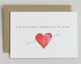 I'm So Frickin Happy You're Mine - Valentine's Day card - love card - heart - arrow - Valentine