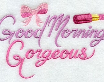 Good Morning Gorgeous Embroidered Flour Sack Hand/Dish Towel