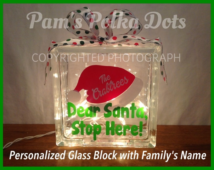 Personalized Dear Santa, Stop Here Lighted CHRISTMAS GLASS BLOCK with 20 White Lights & Ribbon Holiday Decor for Mantel Foyer Entryway