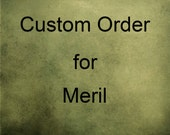 Custom Order for Meril