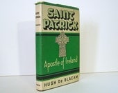 Saint Patrick, Apostle of Ireland  Biography of the Great Iriish Saint by Hugh de Blacam Vintage Book from 1941 Issued by Bruce Publishing