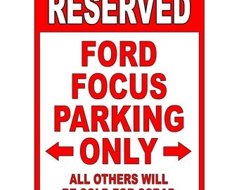 Ford Focus Aluminum Parking Sign  - Be sure to check out all of our Funny Signs - Warning Label Funny PS 013