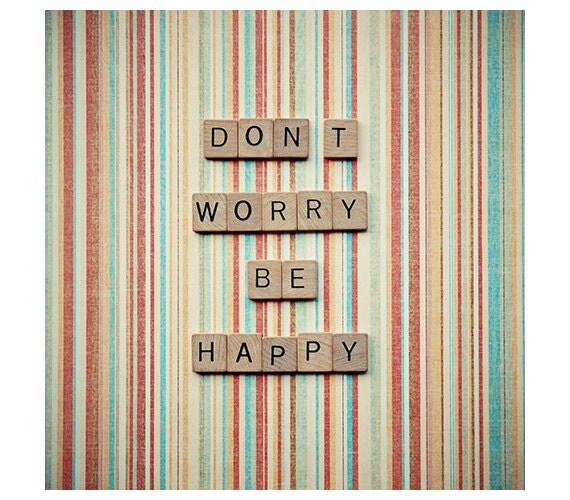 Scrabble quote art - dont worry be happy - motivational saying - wall art home decor - stripes - square photograph - quote home decor