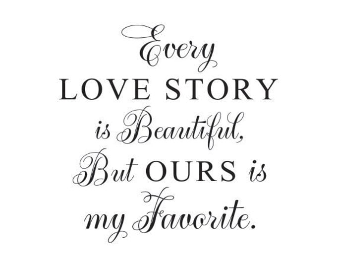 Every Love Story is Beautiful but Ours is My Favorite Wall Decal on Vintage Window Frame for Wedding Anniversary or Master Retreat