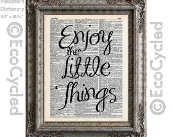 Enjoy the Little Things Inspirational Quote on Vintage Upcycled Dictionary Art Print Book Art Print Repurposed Recycled