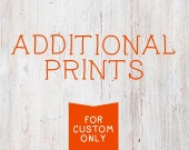Additional Prints - Custom Orders Only