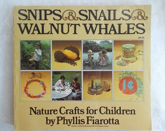 Nature Crafts for Children Book Snips Snails & Walnut Whales Phyllis Fiarotta Vintage 1970s DIY Projects US Shipping Included