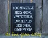 Good Moms Have Sticky Floors......