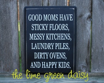 Good Moms Have Sticky Floors......