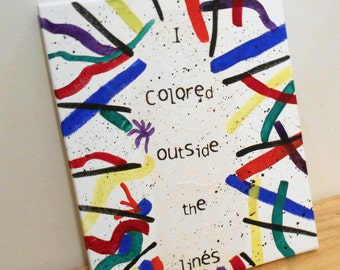 poem on canvas 8 X 10 - I colored outside the lines
