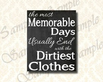 Laundry Printable Wall Art, The Most Memorable Days Usually End With The Dirtiest Clothes Chalkboard Art, Laundry Room Sign 5x7 / 8x10