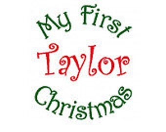 Christmas Design My First Christmas Design, Personalized Embroidery - My First Christmas Design, Name of Your Choice 4x4, 5x7, 6x10 hoops