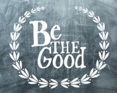 "Laurel Wreath Decal, ""Be The Good"" quote vinyl decal, Chalkboard inspired typography sticker"