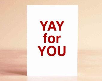 Graduation Card - Wedding Card - Engagement Card - Congratulations Card - Thank You Card - YAY for YOU