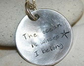Earth day Hand stamped jewelry - The ocean is where I belong - Inspirational aluminum pendant by iiwii emporium