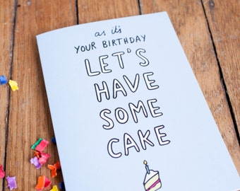 It's Your Birthday Let's Have Some Cake Card
