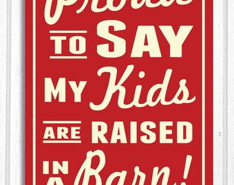 Proud to Say My Kids Are Raised in a Barn Retro Look Sign