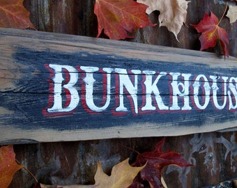 Bunkhouse Sign.  Hand Lettered on reclaimed board from an old miner's cabin.