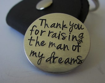 """Hand Stamped """"Thank you for raising the man of my dreams"""" Key Chain with Leather Case / Mother in Law Gift / Father in Law Gift / Key Chain"""